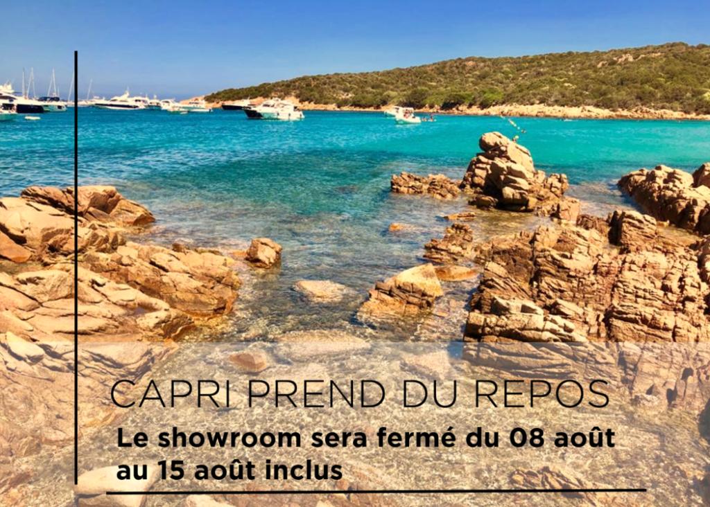 Fermeture estivale showroom Capri !